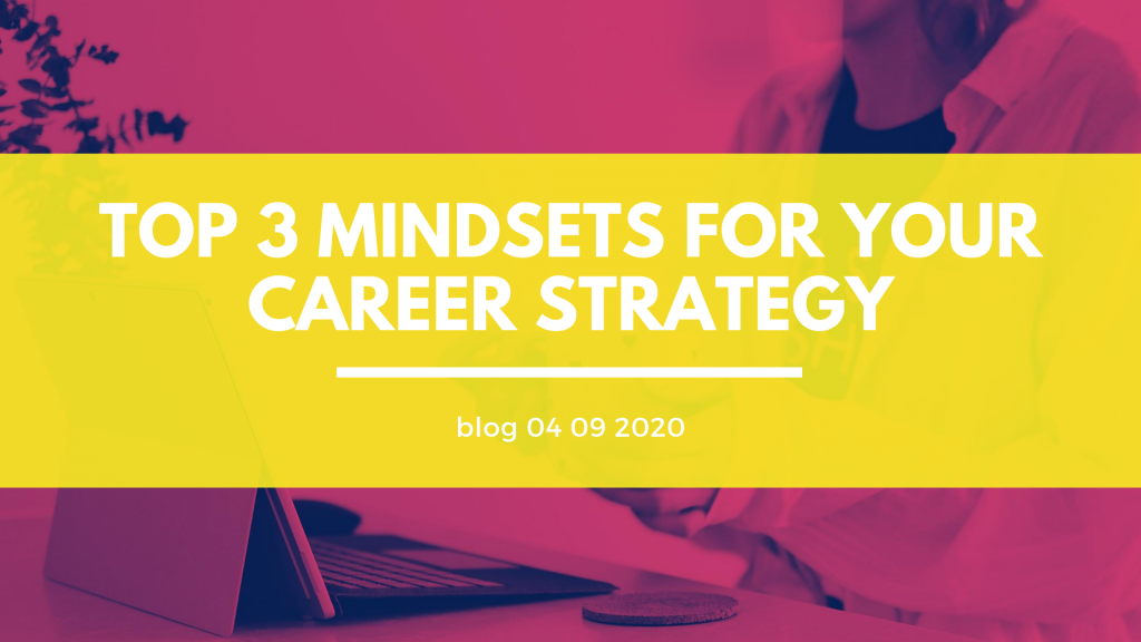 Header Top 3 Mindsets for your Career Strategy