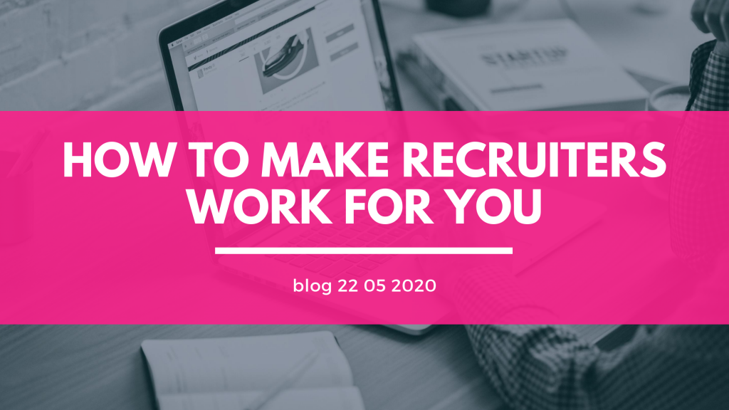 How to make Recruiters work for you